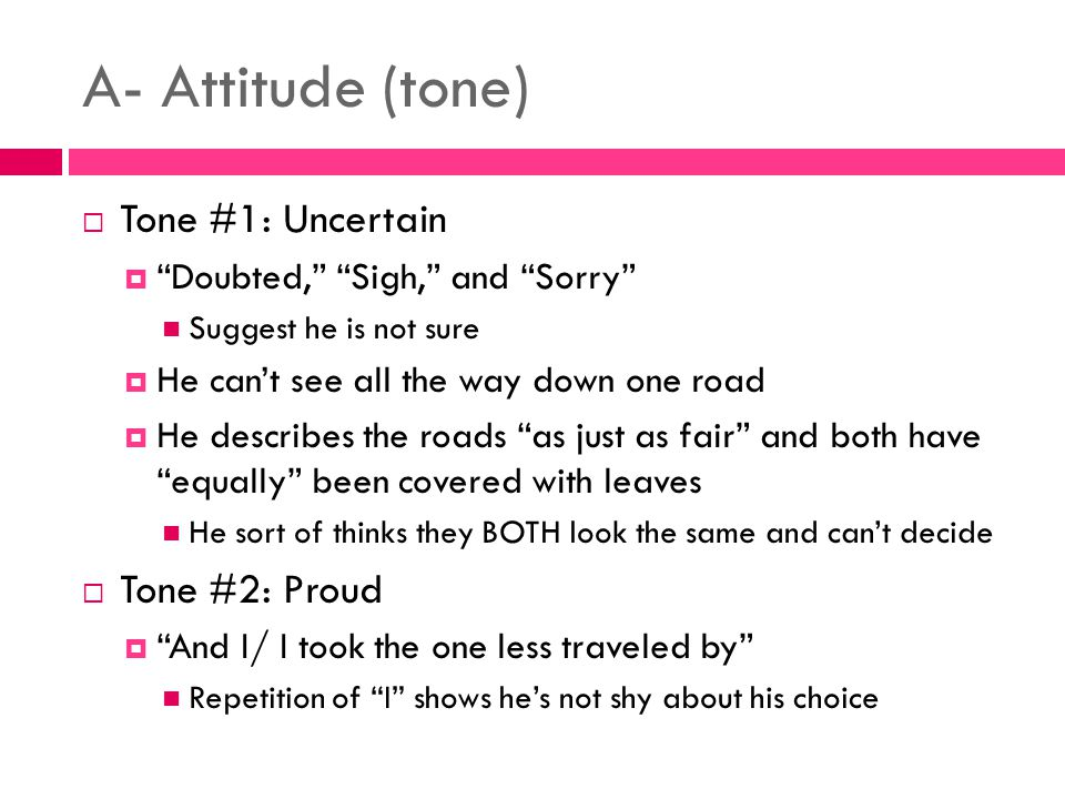 A- Attitude (tone) Tone #1: Uncertain Tone #2: Proud