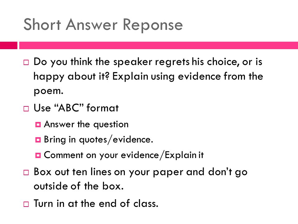 Short Answer Reponse Do you think the speaker regrets his choice, or is happy about it Explain using evidence from the poem.
