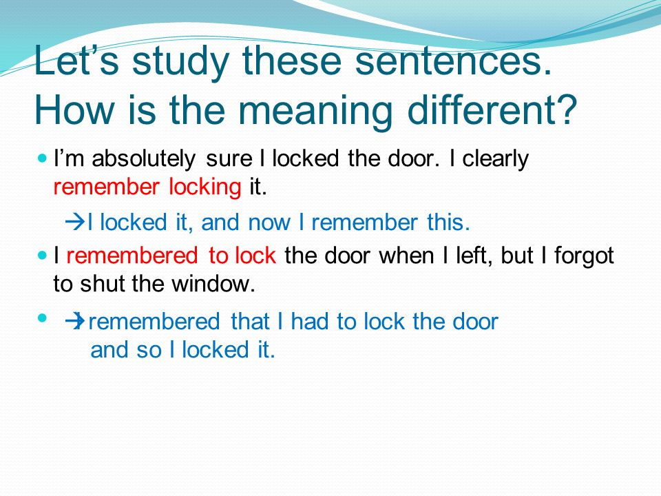 Let's study these sentences. How is the meaning different