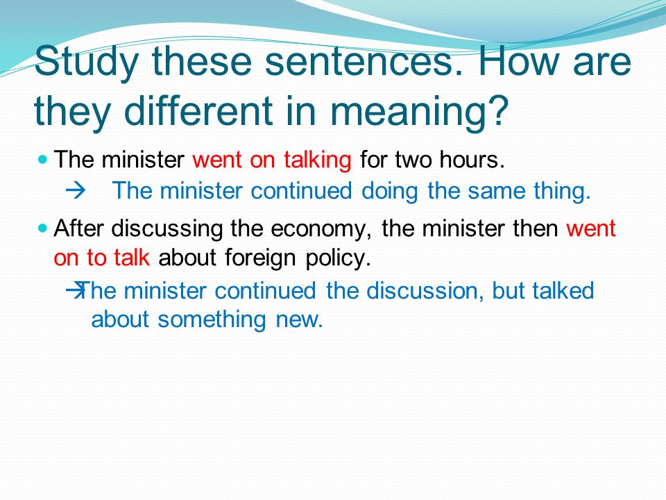 Study these sentences. How are they different in meaning