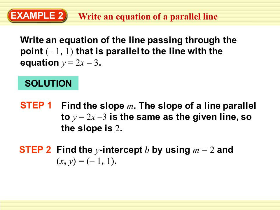EXAMPLE 2 Write an equation of a parallel line.