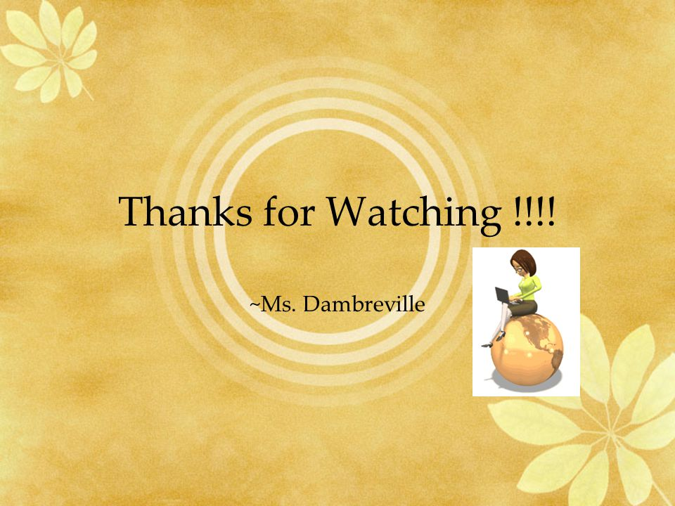 Thanks for Watching !!!! ~Ms. Dambreville