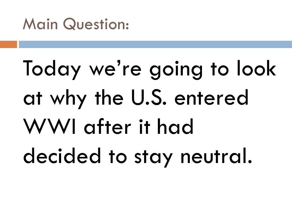 Main Question: Today we're going to look at why the U.S.