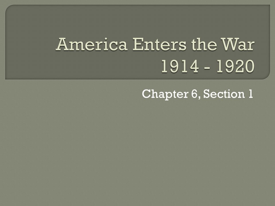 America Enters the War 1914 - 1920