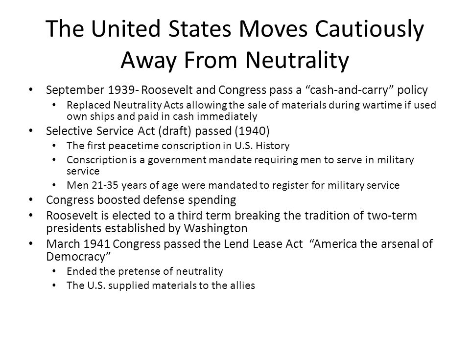 The United States Moves Cautiously Away From Neutrality
