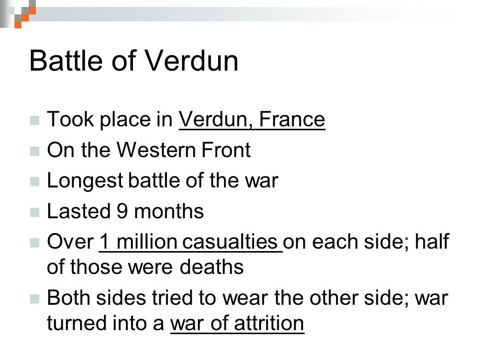 Battle of Verdun Took place in Verdun, France On the Western Front