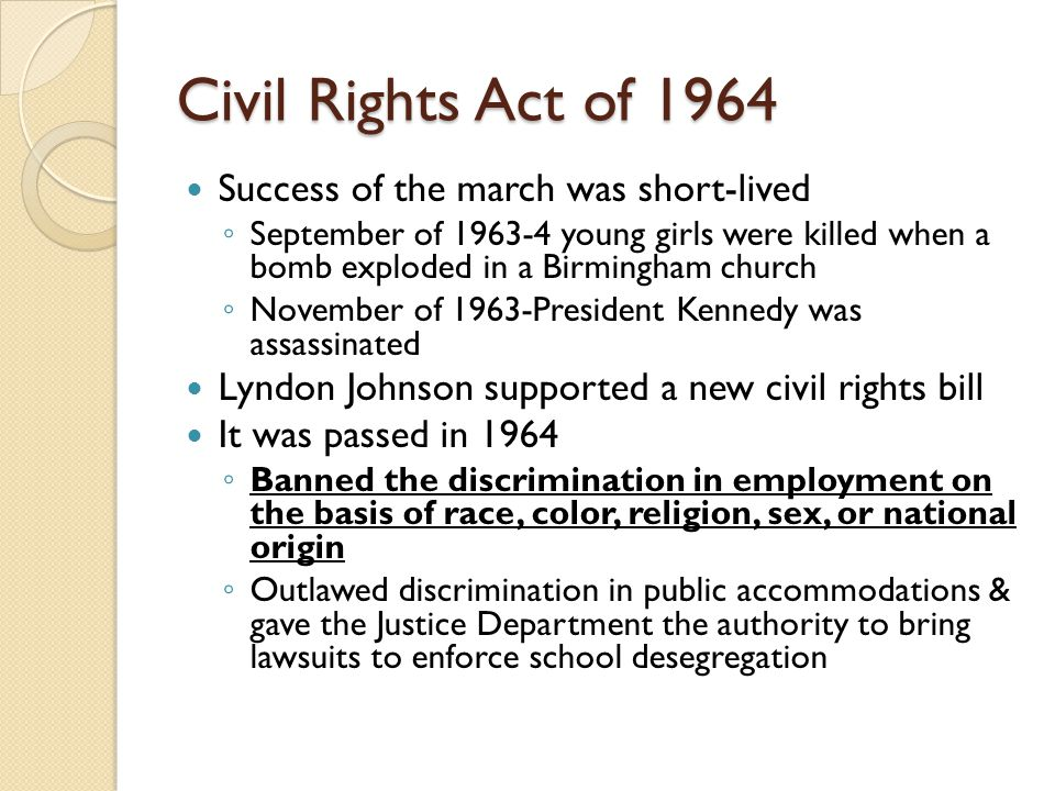 Civil Rights Act of 1964 Success of the march was short-lived