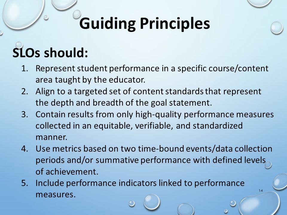 Guiding Principles SLOs should: