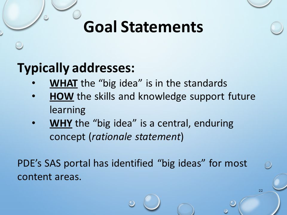 Goal Statements Typically addresses: