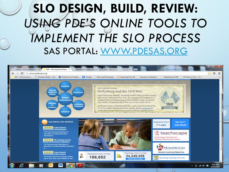 SLO Design, Build, Review: Using PDE's Online Tools to Implement the SLO Process SAS Portal: www.pdesas.org