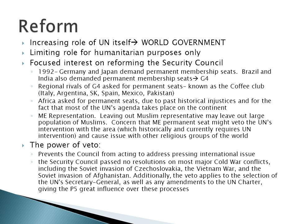 Reform Increasing role of UN itself WORLD GOVERNMENT