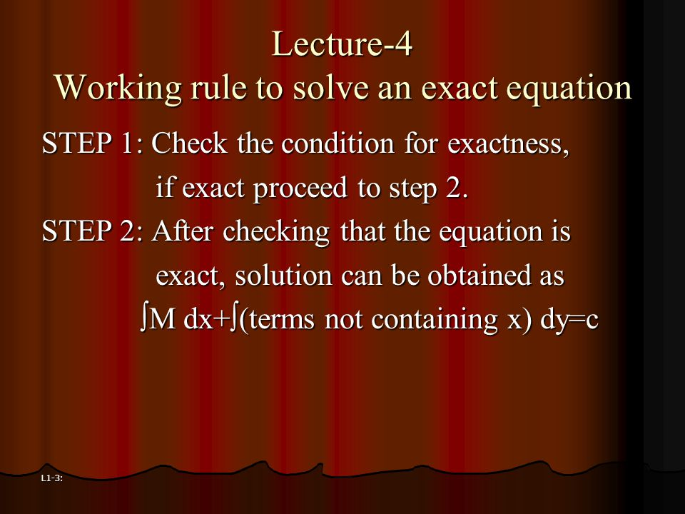 Lecture-4 Working rule to solve an exact equation