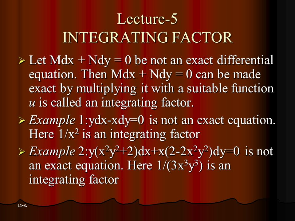 Lecture-5 INTEGRATING FACTOR