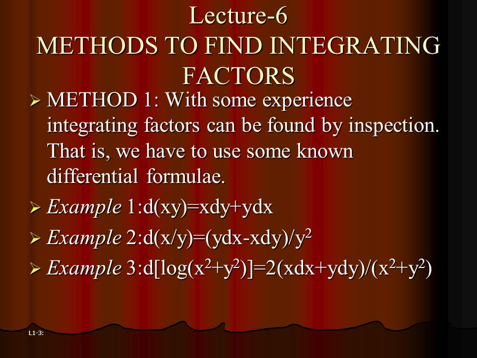 Lecture-6 METHODS TO FIND INTEGRATING FACTORS