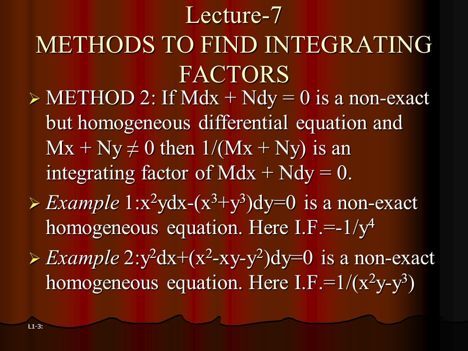 Lecture-7 METHODS TO FIND INTEGRATING FACTORS
