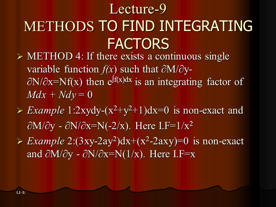 Lecture-9 METHODS TO FIND INTEGRATING FACTORS