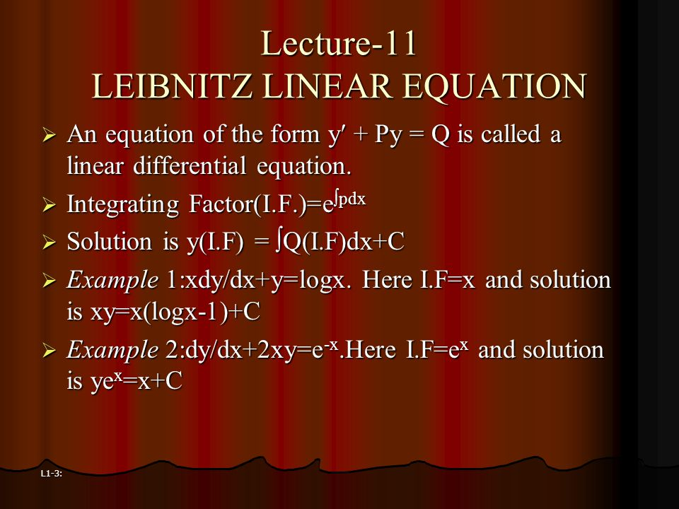 Lecture-11 LEIBNITZ LINEAR EQUATION