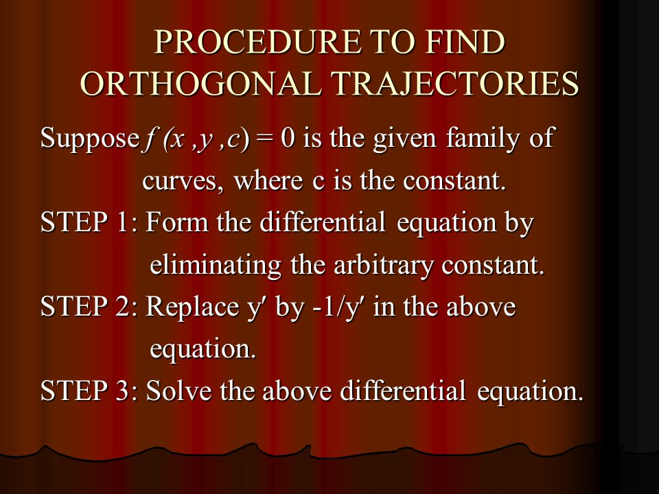 PROCEDURE TO FIND ORTHOGONAL TRAJECTORIES