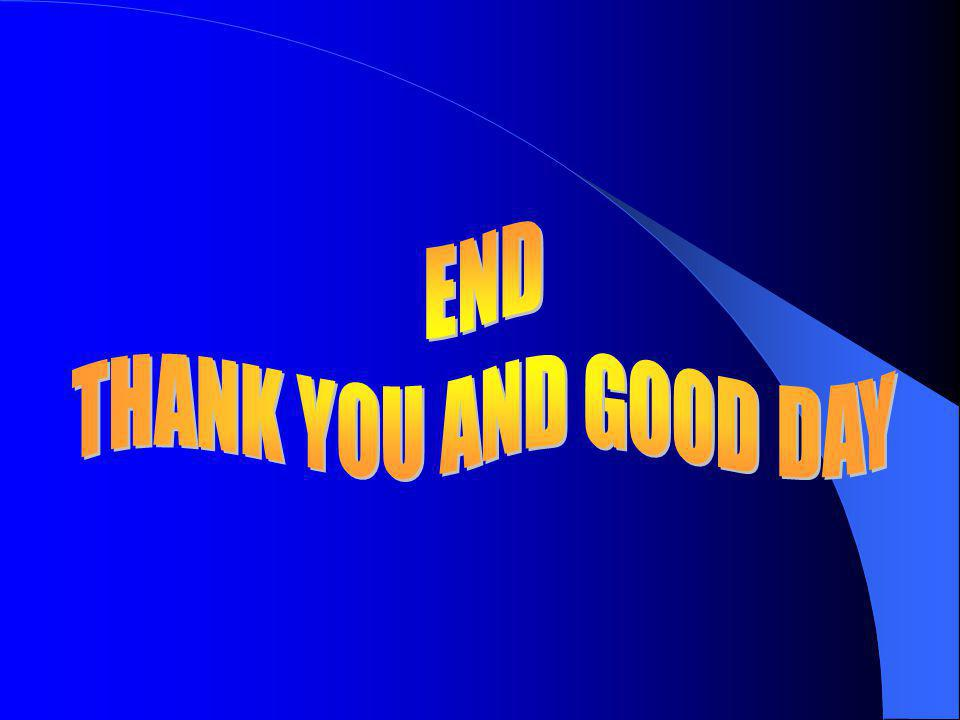 END THANK YOU AND GOOD DAY