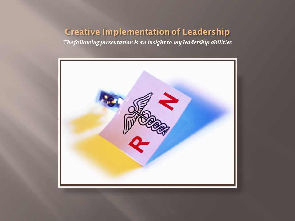Creative Implementation of Leadership