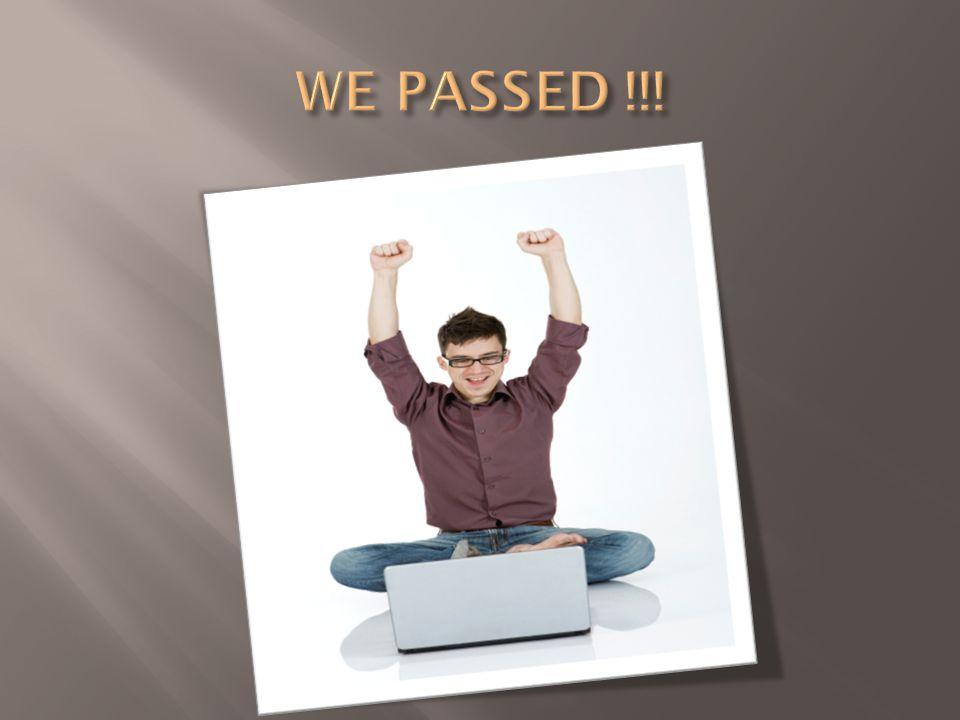 WE PASSED !!!
