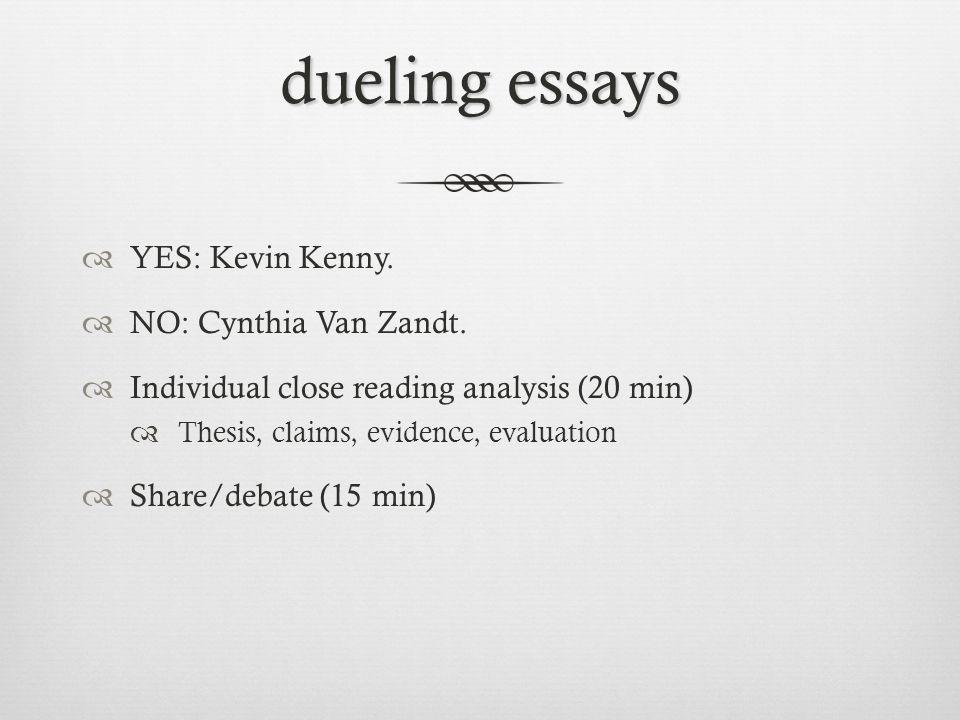 dueling essays YES: Kevin Kenny. NO: Cynthia Van Zandt.