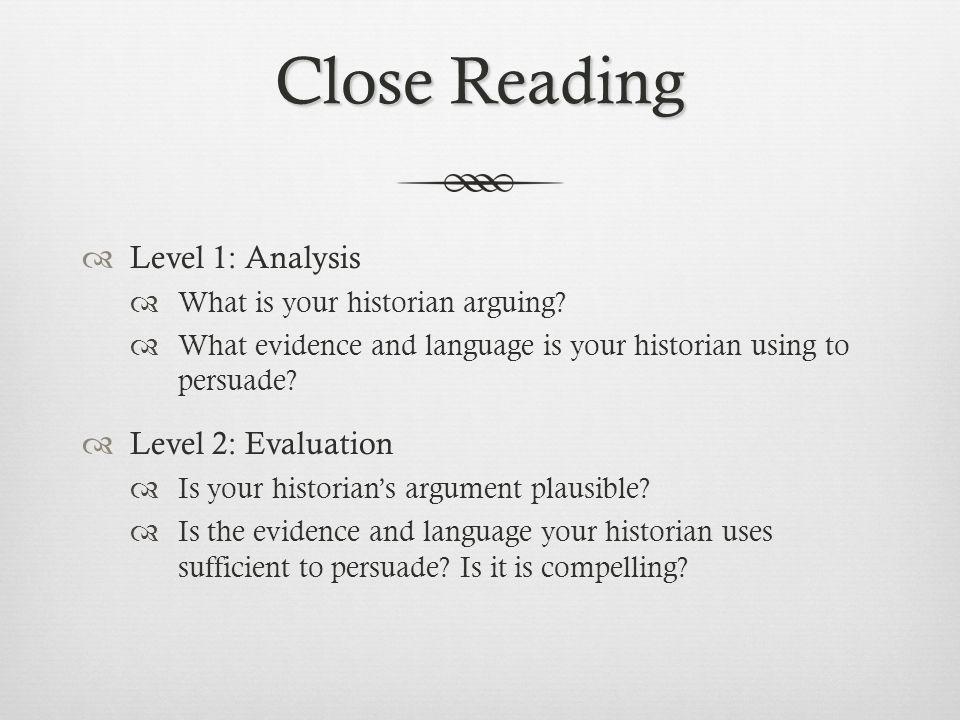Close Reading Level 1: Analysis Level 2: Evaluation
