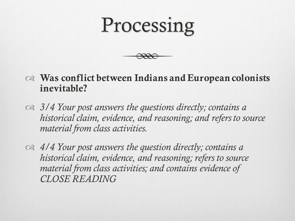 Processing Was conflict between Indians and European colonists inevitable