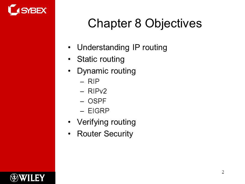 Chapter 8 Objectives Understanding IP routing Static routing