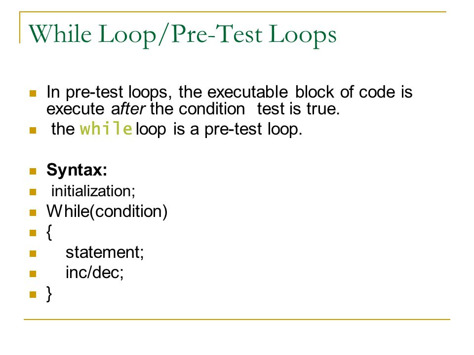 While Loop/Pre-Test Loops