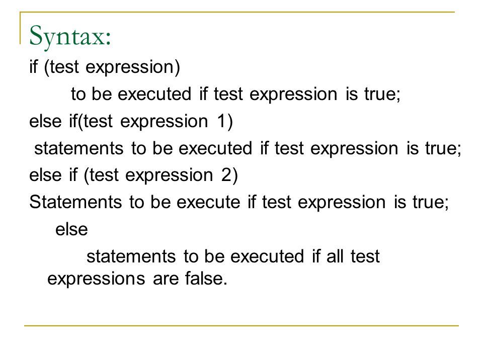 Syntax: if (test expression)
