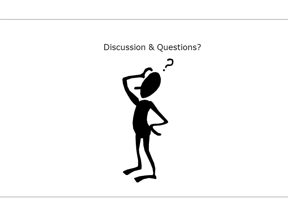 Discussion & Questions