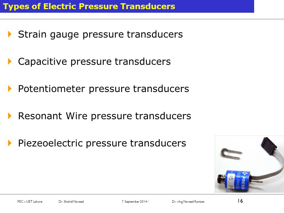 Strain gauge pressure transducers Capacitive pressure transducers