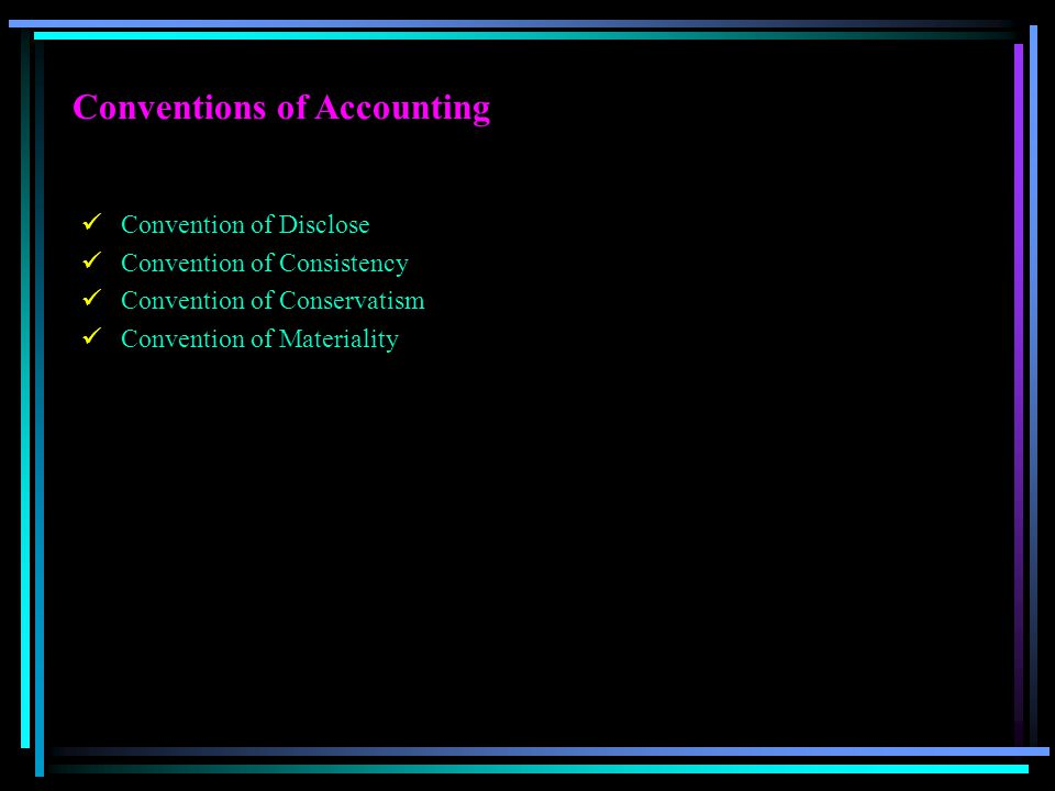 Conventions of Accounting