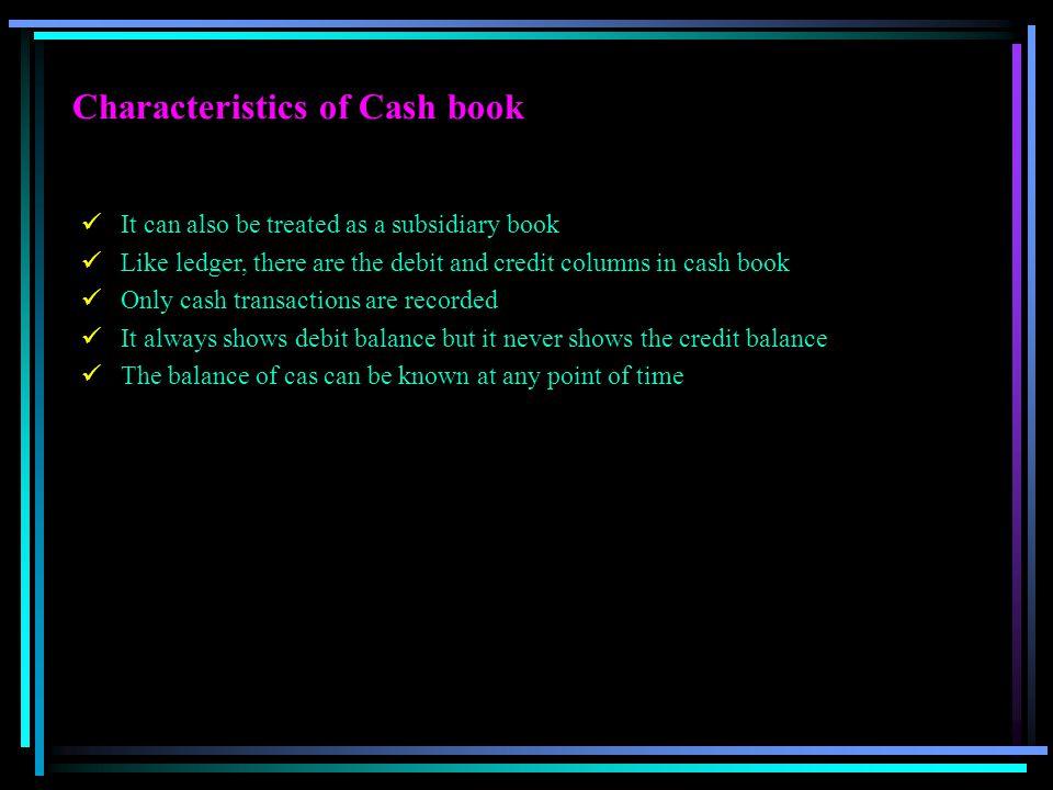 Characteristics of Cash book