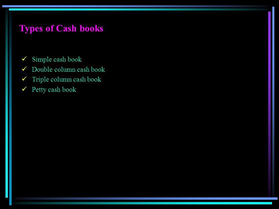 Types of Cash books Simple cash book Double column cash book