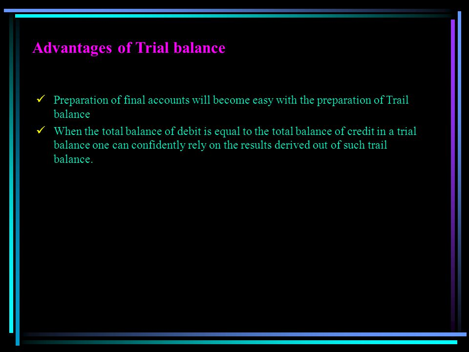 Advantages of Trial balance