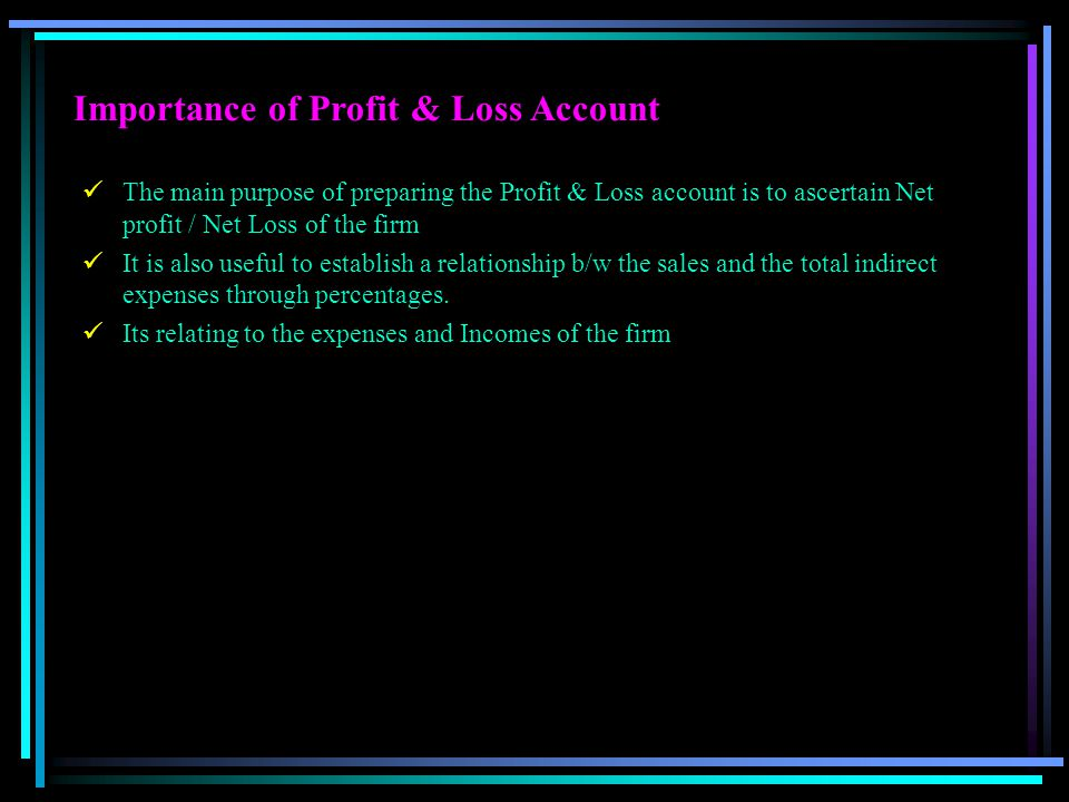 Importance of Profit & Loss Account