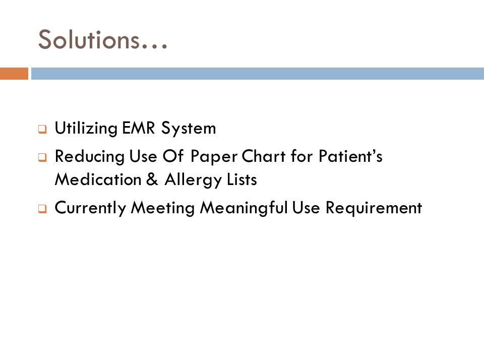 Solutions… Utilizing EMR System