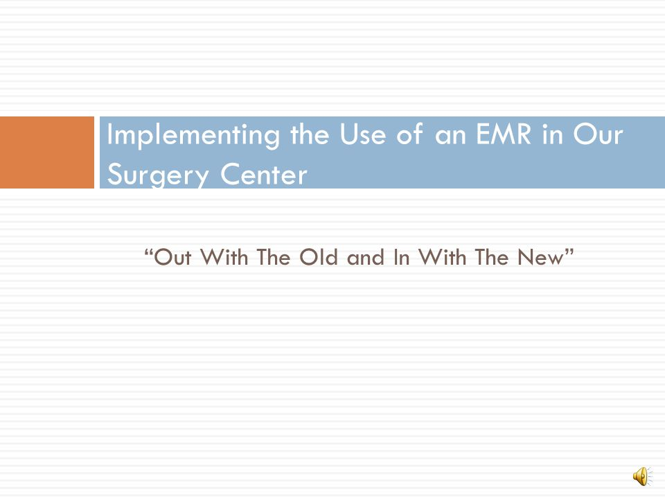 Implementing the Use of an EMR in Our Surgery Center