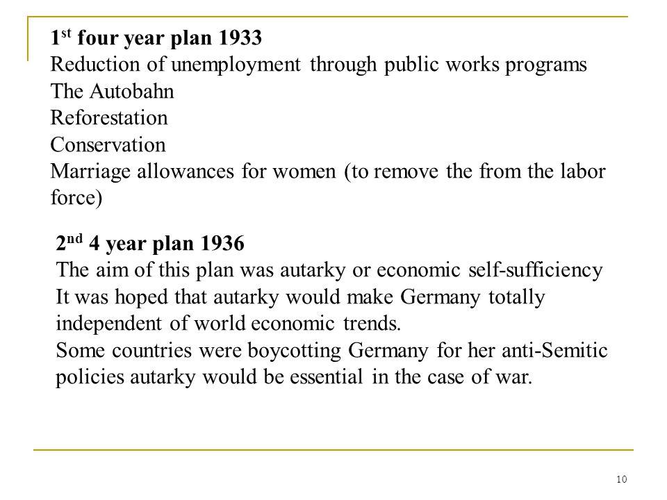 1st four year plan 1933 Reduction of unemployment through public works programs. The Autobahn. Reforestation.