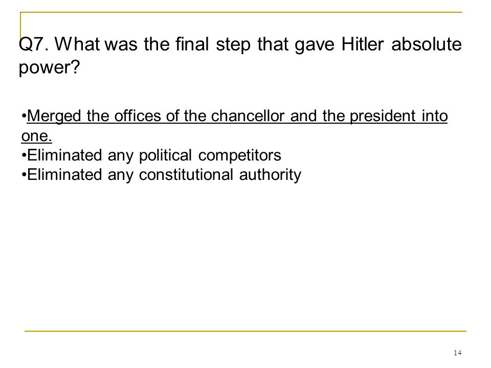 Q7. What was the final step that gave Hitler absolute power