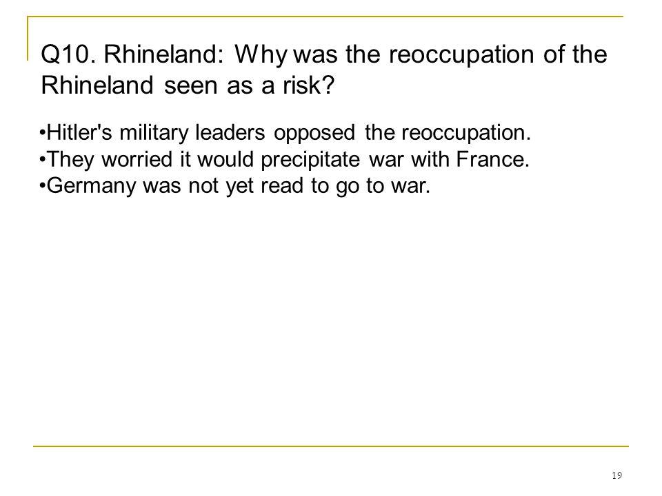 Q10. Rhineland: Why was the reoccupation of the Rhineland seen as a risk