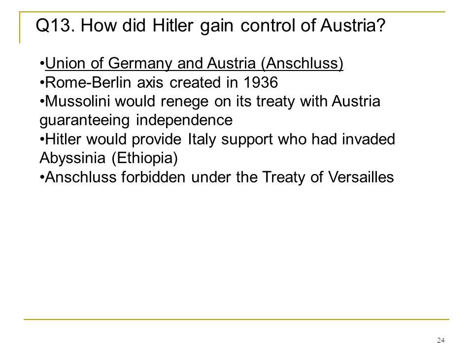Q13. How did Hitler gain control of Austria