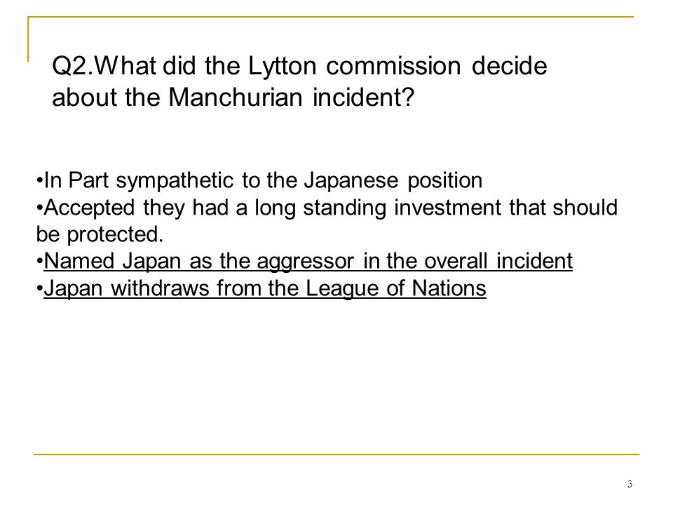Topic B Learning Guide 3 Q2.What did the Lytton commission decide about the Manchurian incident In Part sympathetic to the Japanese position.