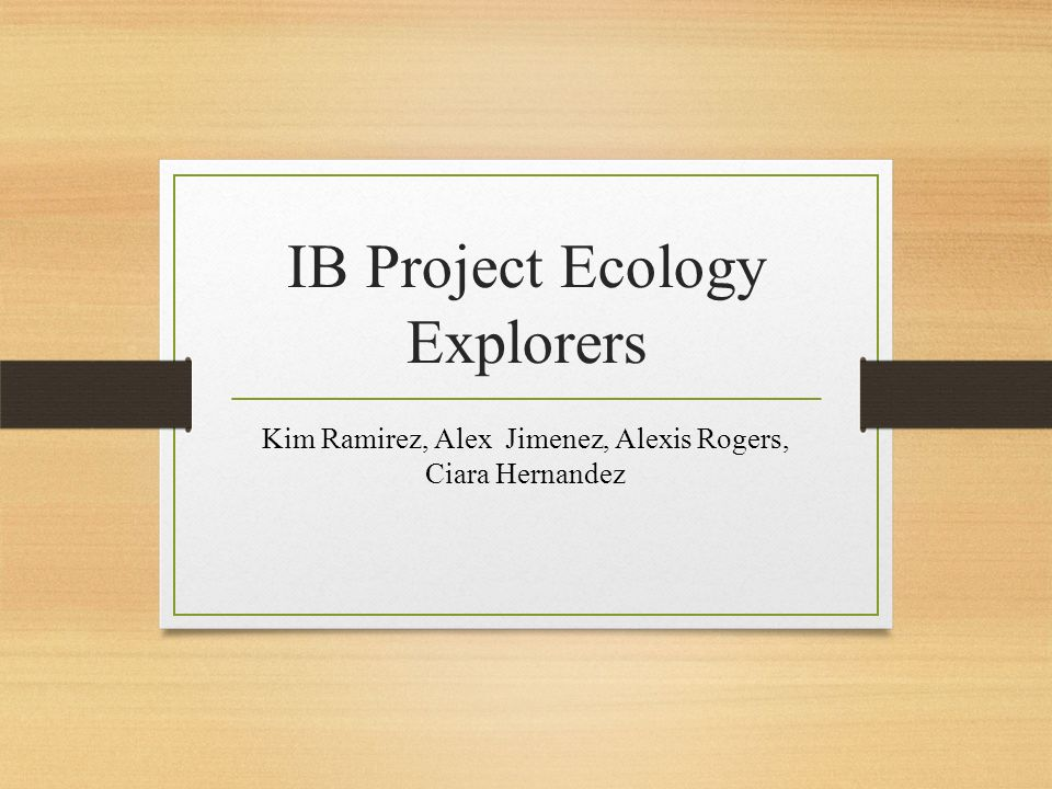 IB Project Ecology Explorers