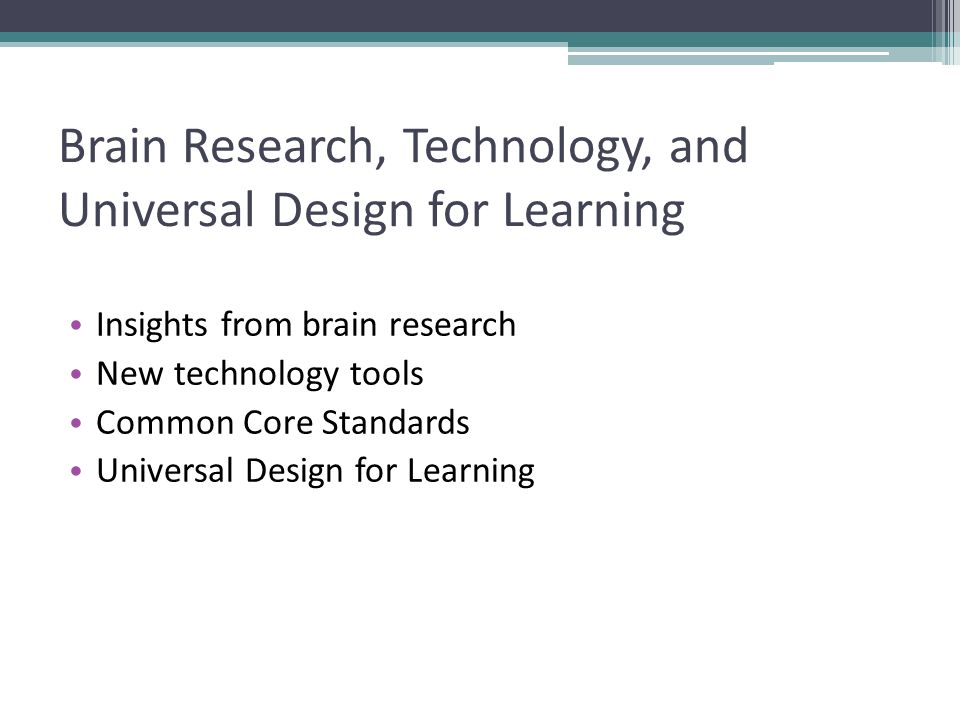 Brain Research, Technology, and Universal Design for Learning