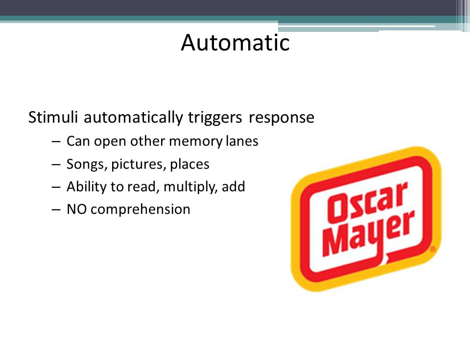 Automatic Stimuli automatically triggers response
