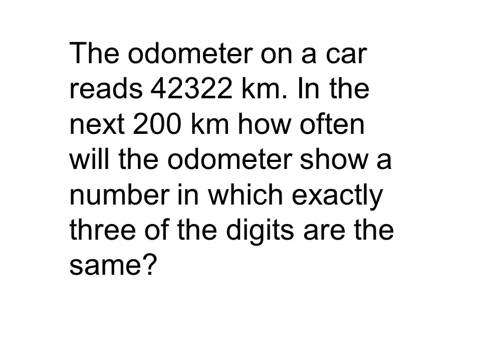 The odometer on a car reads km