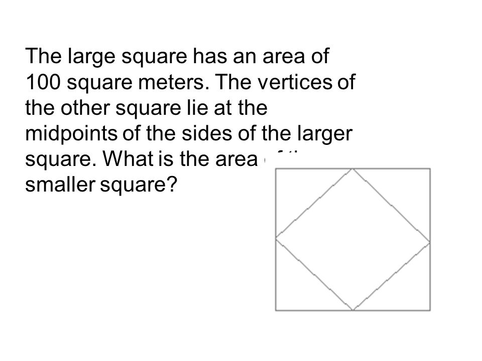 The large square has an area of 100 square meters